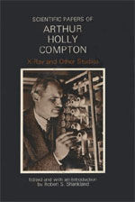 Scientific Papers of Arthur Holly Compton: X-Ray and Other Studies