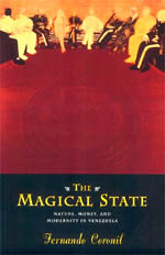 The Magical State: Nature, Money, and Modernity in Venezuela