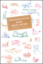 Headless Males Make Great Lovers: And Other Unusual Natural Histories