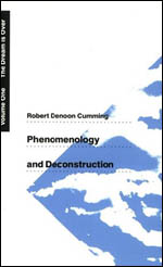Phenomenology and Deconstruction, Volume One: The Dream is Over