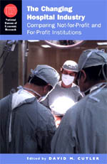 The Changing Hospital Industry: Comparing Not-for-Profit and For-Profit Institutions