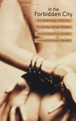 In the Forbidden City: An Anthology of Erotic Fiction by Italian Women