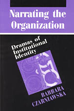 Narrating the Organization: Dramas of Institutional Identity