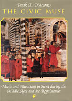 The Civic Muse: Music and Musicians in Siena during the Middle Ages and the Renaissance