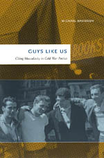 Guys Like Us: Citing Masculinity in Cold War Poetics