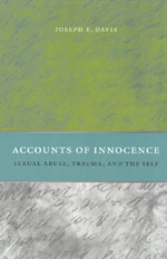 Accounts of Innocence: Sexual Abuse, Trauma, and the Self