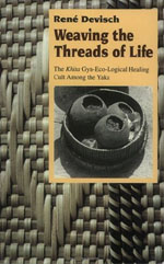 Weaving the Threads of Life: The Khita Gyn-Eco-Logical Healing Cult among the Yaka