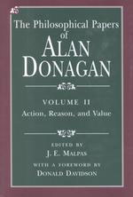 The Philosophical Papers of Alan Donagan, Volume 2