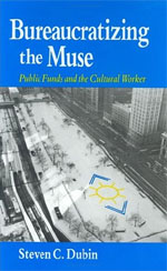 Bureaucratizing the Muse: Public Funds and the Cultural Worker