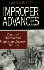 Improper Advances: Rape and Heterosexual Conflict in Ontario, 1880-1929