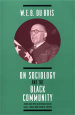 W. E. B. DuBois on Sociology and the Black Community
