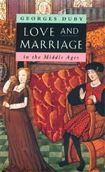 love and marriage in the middle ages duby dunnett