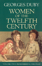 Women of the Twelfth Century, Volume 2: Remembering the Dead