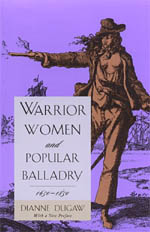 Warrior Women and Popular Balladry, 1650-1850