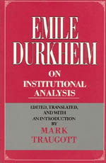 Emile Durkheim on Institutional Analysis