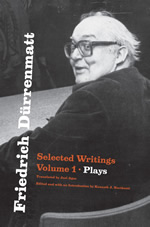Friedrich Dürrenmatt: Selected Writings, Volume I, Plays
