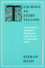 Teaching as Story Telling: An Alternative Approach to Teaching and Curriculum in the Elementary School