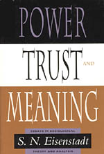 Power, Trust, and Meaning: Essays in Sociological Theory and Analysis