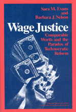 Wage Justice: Comparable Worth and the Paradox of Technocratic Reform