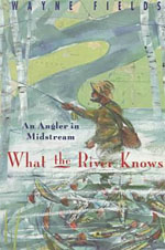 What the River Knows: An Angler in Midstream