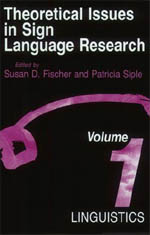 Theoretical Issues in Sign Language Research, Volume 1: Linguistics