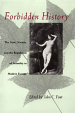 Forbidden History: The State, Society, and the Regulation of Sexuality in Modern Europe