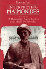 Interpreting Maimonides: Studies in Methodology, Metaphysics, and Moral Philosophy