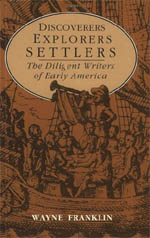 Discoverers, Explorers, Settlers: The Diligent Writers of Early America