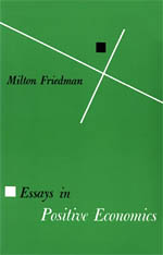essays in positive economics friedman milton friedman essays in positive economics