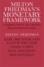 Milton Friedman's Monetary Framework: A Debate with His Critics