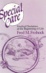 Special Care: Medical Decisions at the Beginning of Life