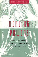 Healing Powers: Alternative Medicine, Spiritual Communities, and the State