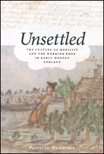 Unsettled: The Culture of Mobility and the Working Poor in Early Modern England