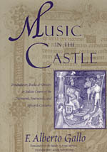 Music in the Castle: Troubadours, Books, and Orators in Italian Courts of the Thirteenth, Fourteenth, and Fifteenth Centuries
