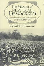 The Making of the New Deal Democrats: Voting Behavior and Realignment in Boston, 1920-1940