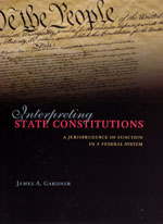 Interpreting State Constitutions: A Jurisprudence of Function in a Federal System