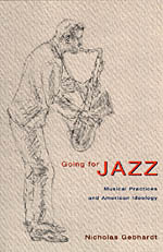 Going for Jazz: Musical Practices and American Ideology