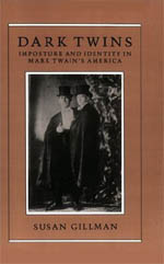 Dark Twins: Imposture and Identity in Mark Twain's America