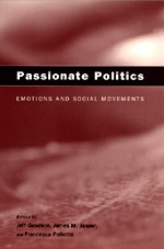 Passionate Politics: Emotions and Social Movements