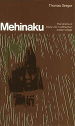 The Mehinaku: The Dream of Daily Life in a Brazilian Indian Village