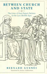 Between Church and State: The Lives of Four French Prelates in the Late Middle Ages
