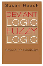haack on fuzzy logic essay Susan haack (born 1945) is distinguished professor in the humanities, cooper  senior scholar in arts and sciences, professor of philosophy, and professor of  law at the university of miami she has written on logic, the philosophy of  language, epistemology, and  deviant logic, fuzzy logic: beyond the  formalism.