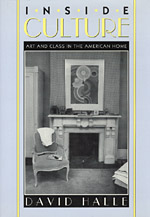 Inside Culture: Art and Class in the American Home
