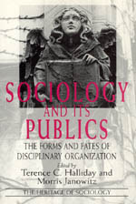 Sociology and Its Publics: The Forms and Fates of Disciplinary Organization