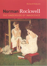 Norman Rockwell: The Underside of Innocence