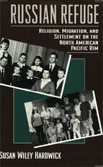 Russian Refuge: Religion, Migration, and Settlement on the North American Pacific Rim