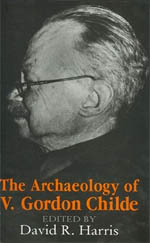 The Archaeology of V. Gordon Childe: Contemporary Perspectives