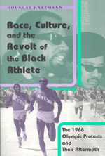 Race, Culture, and the Revolt of the Black Athlete: The 1968 Olympic Protests and Their Aftermath