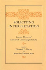 Soliciting Interpretation: Literary Theory and Seventeenth-Century English Poetry