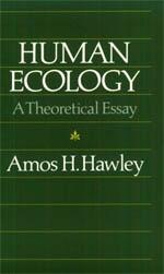 Human Ecology A Theoretical Essay Hawley Human Ecology
